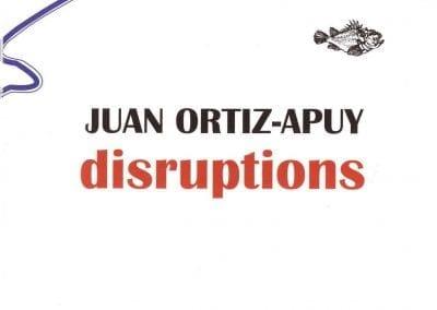 Disruptions: Juan Ortiz-Apuy