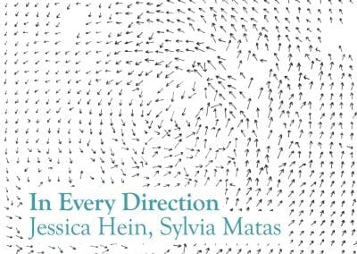 In Every Direction: Jessica Hein and Sylvia Matas