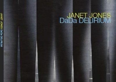 Janet Jones: Dada Delirium