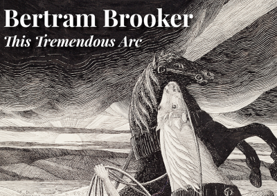 Bertram Brooker: This Tremendous Arc