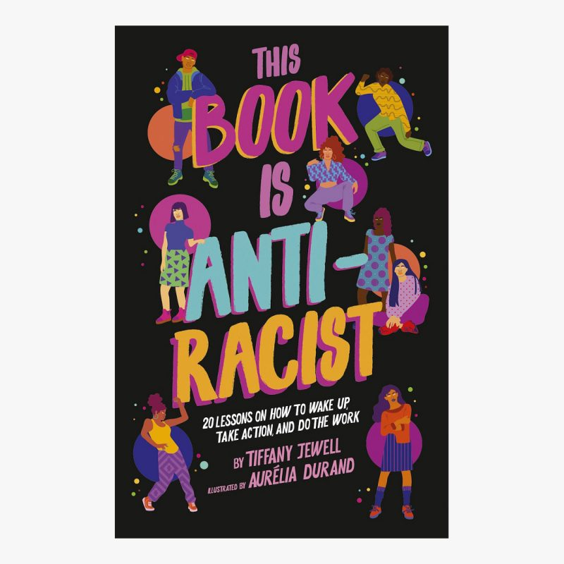 Book cover for This Book Is Anti-Racist: 20 Lessons on how to Wake Up, Take Action, and Do the Work